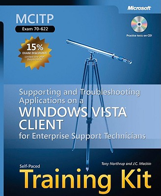 MCITP Self-Paced Training Kit: Exam 70-622: Supporting and Troubleshooting Applications on a Windows Vista Client for Enterprise Support Technicians [ Cover Image