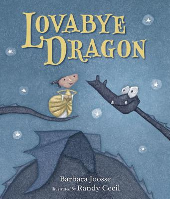 Lovabye Dragon (The Girl and Dragon Books) Cover Image