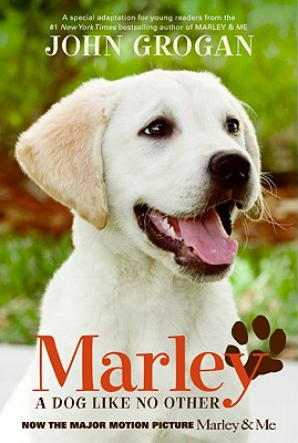 Marley Movie Tie-in Edition: A Dog Like No Other Cover Image