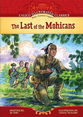The Last of the Mohicans (Calico Illustrated Classics) Cover Image