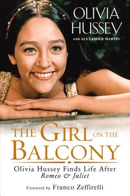 The Girl on the Balcony: Olivia Hussey Finds Life after Romeo and Juliet Cover Image