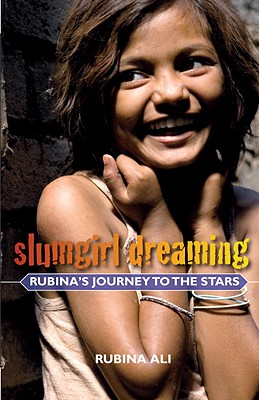 Slumgirl Dreaming: Rubina's Journey to the Stars Cover Image