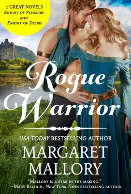 Rogue Warrior: 2-in-1 Edition with Knight of Desire and Knight of Pleasure (All the King's Men) Cover Image