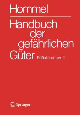 Handbuch Der Gefahrlichen Ga1/4ter. Erlauterungen II: Anhang 9 (Handbuch Der Gefahrlichen Ga1/4ter / Erlauterungen Und Synon) Cover Image