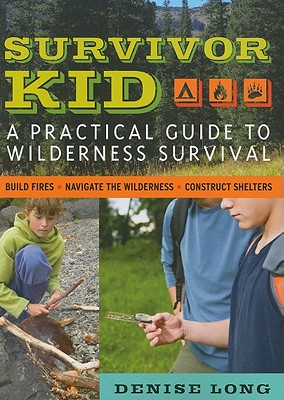Survivor Kid: A Practical Guide to Wilderness Survival Cover Image