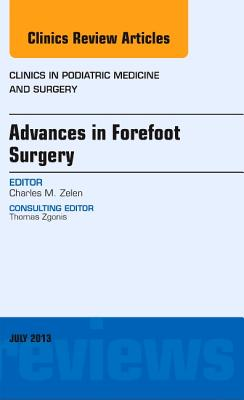 Advances in Forefoot Surgery, an Issue of Clinics in Podiatric Medicine and Surgery, 30 (Clinics: Orthopedics #30) Cover Image