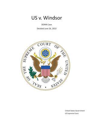 The Supreme Court Decision United States v. Windsor - DOMA Case - Decided June 26, 2013 Cover Image