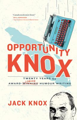 Opportunity Knox: Twenty Years of Award-Losing Humour Writing Cover Image