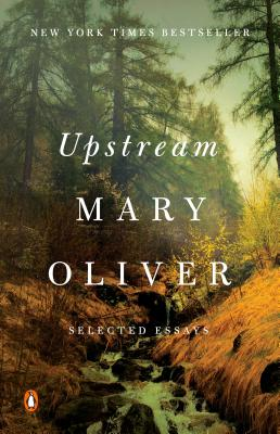 Upstream Mary Oliver, Penguin, $17,