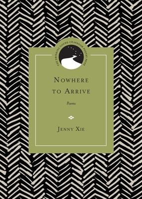 Nowhere to Arrive: Poems (Drinking Gourd Chapbook Poetry Prize) Cover Image