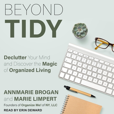 Beyond Tidy: Declutter Your Mind and Discover the Magic of Organized Living Cover Image