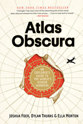 Atlas Obscura: An Explorer's Guide to the World's Hidden Wonders Cover Image