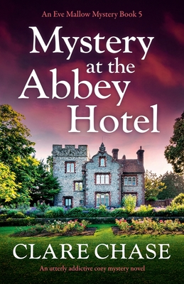 Mystery at the Abbey Hotel: An utterly addictive cozy mystery novel Cover Image