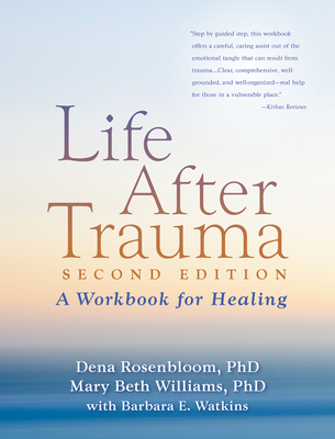 Life After Trauma, Second Edition: A Workbook for Healing Cover Image
