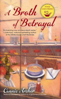 A Broth of Betrayal (A Soup Lover's Mystery #2) Cover Image