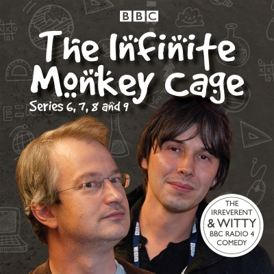 The Infinite Monkey Cage: Series 6, 7, 8 and 9 Cover Image