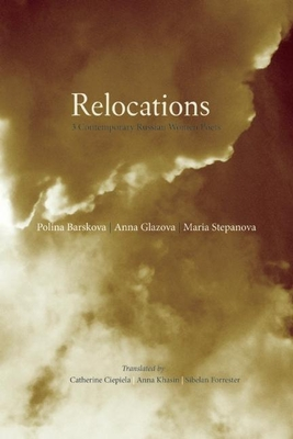 Relocations: Three Contemporary Russian Women Poets (In the Grip of Strange Thoughts) Cover Image