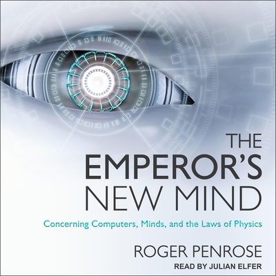 The Emperor's New Mind Lib/E: Concerning Computers, Minds, and the Laws of Physics Cover Image