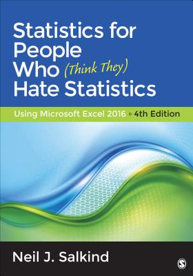 Statistics for People Who (Think They) Hate Statistics: Using Microsoft Excel 2016 Cover Image