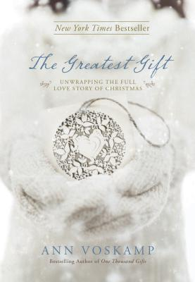 The Greatest Gift: Unwrapping the Full Love Story of Christmas Cover Image