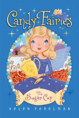 The Sugar Cup (Candy Fairies #14) Cover Image