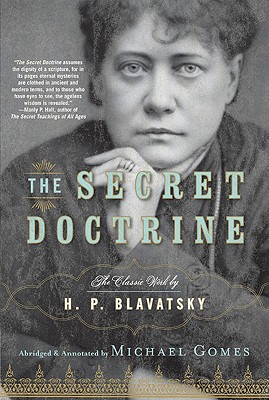 The Secret Doctrine: The Classic Work, Abridged and Annotated Cover Image