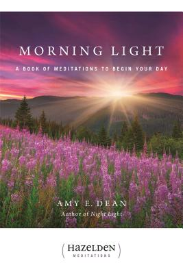 Morning Light: A Book of Meditations to Begin Your Day (Hazelden Meditations) Cover Image