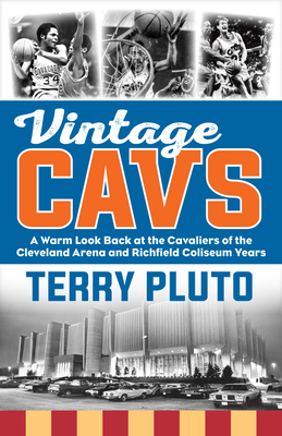 Vintage Cavs: A Warm Look Back at the Cavaliers of the Cleveland Arena and Richfield Coliseum Years Cover Image