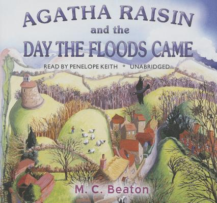 Agatha Raisin and the Day the Floods Came Lib/E Cover Image