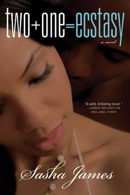 Two + One = Ecstasy: A Novel Cover Image