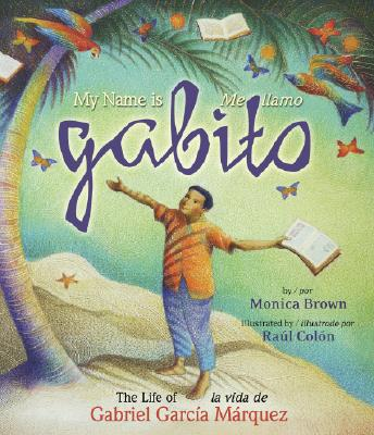 My Name Is Gabito / Me Llamo Gabito: The Life of Gabriel Garcia Marquez Cover Image
