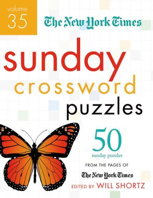 The New York Times Sunday Crossword Puzzles Volume 35: 50 Sunday Puzzles from the Pages of The New York Times Cover Image