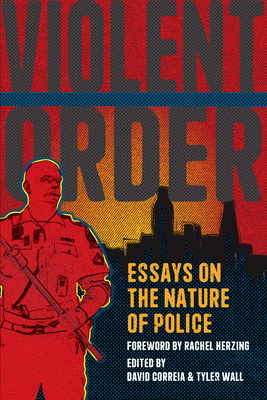 Violent Order: Essays on the Nature of Police Cover Image