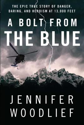 A Bolt from the Blue: The Epic True Story of Danger, Daring, and Heroism at 13,000 Feet Cover Image
