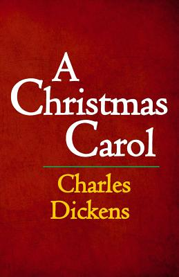 A Christmas Carol: The Original & Complete Edition Cover Image