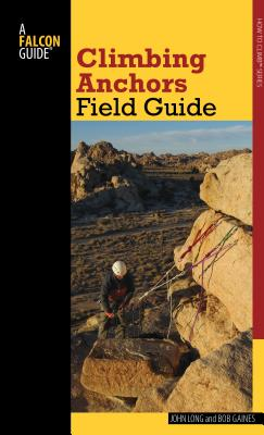 Climbing Anchors Field Guide (How to Climb) Cover Image