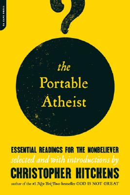 The Portable Atheist: Essential Readings for the Nonbeliever Cover Image