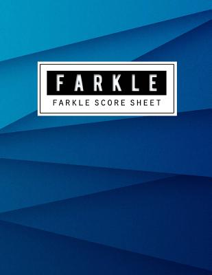 Farkle Score Sheet: Farkle Game Record Keeper Book, Farkle Scoresheet, Farkle Score Card, Farkle Writing Note, Room to record your scores Cover Image