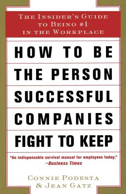 Cover for How to Be the Person Successful Companies Fight to Keep