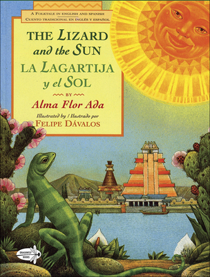 The Lizard and the Sun / La Lagartija y El Sol: A Folktale in English and Spanish Cover Image