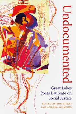 Undocumented: Great Lakes Poets Laureate on Social Justice Cover Image