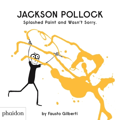 Jackson Pollock Splashed Paint And Wasn't Sorry. Cover Image