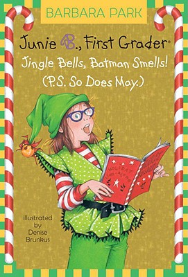 Junie B. 1st Grader Jingle Bells, Batman Smells! (P.S. So Does May) Cover Image
