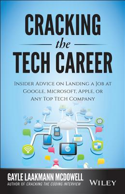 Cracking the Tech Career: Insider Advice on Landing a Job at Google, Microsoft, Apple, or Any Top Tech Company Cover Image