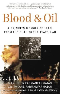 Blood & Oil: A Prince's Memoir of Iran, from the Shah to the Ayatollah Cover Image