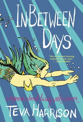 In-Between Days: A Memoir about Living with Cancer Cover Image
