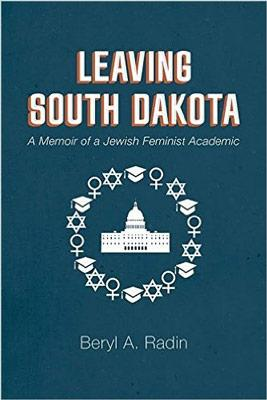 Leaving South Dakota: A Memoir of a Jewish Feminist Academic Cover Image
