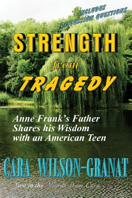 Strength from Tragedy: Anne Frank's Father Shares His Wisdom with an American Teen Cover Image