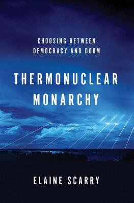 Thermonuclear Monarchy: Choosing Between Democracy and Doom Cover Image