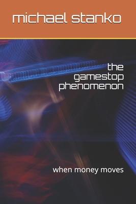 The gamestop phenomenon: when money moves Cover Image